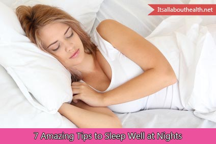 7 Amazing Tips to Sleep Well at Nights