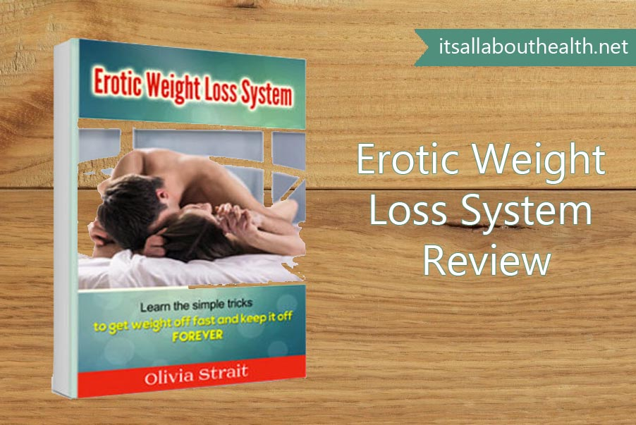 Erotic Weight Loss System Review - A Step towards Becoming Healthier