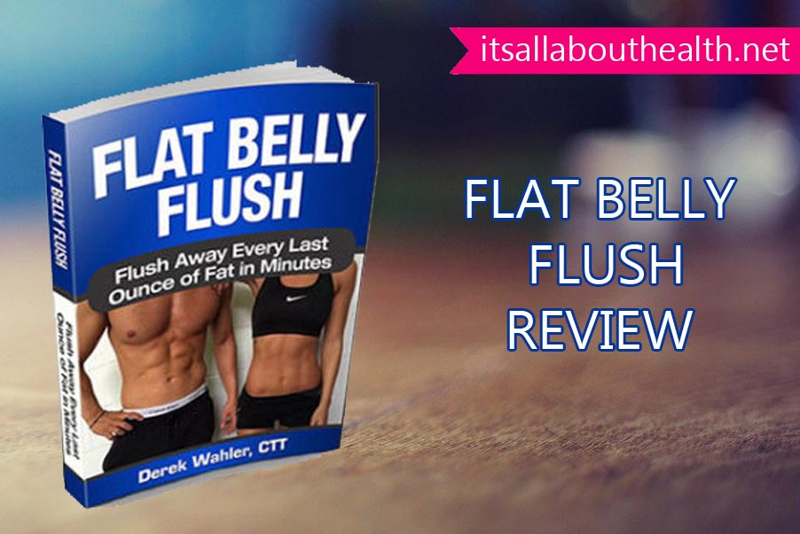 Derek Wahler\\\'s Flat Belly Flush Review - Does it really Work?
