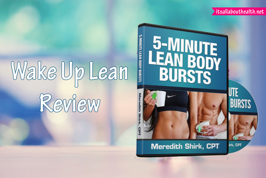 Wake Up Lean Review Reveals How to Lose Weight Rapidly in 5 days