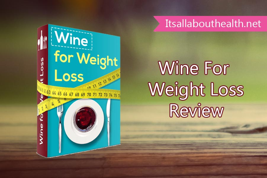 http://itsallabouthealth.net/wp-content/uploads/2016/08/Wine-For-Weight-Loss.jpg
