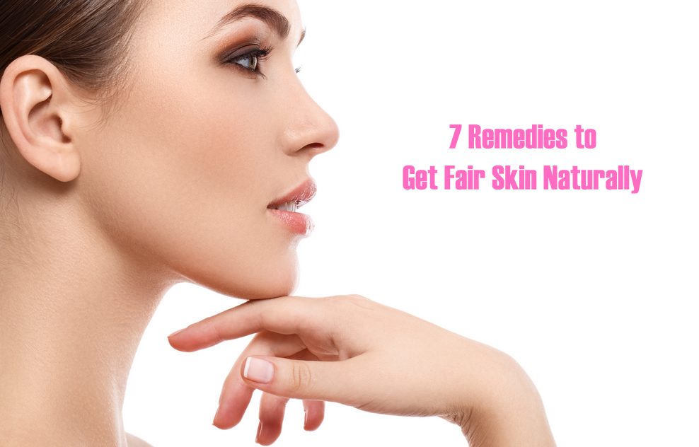 7 Remedies to Get Fair Skin Naturally.png